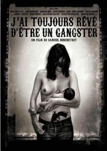 j_ai_toujours_reve_d_etre_un_gangster